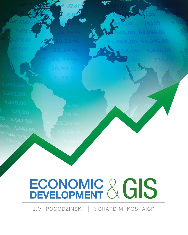 New Book From Esri Press Advances Gis For Economic Development