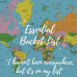 Essential Bucket List
