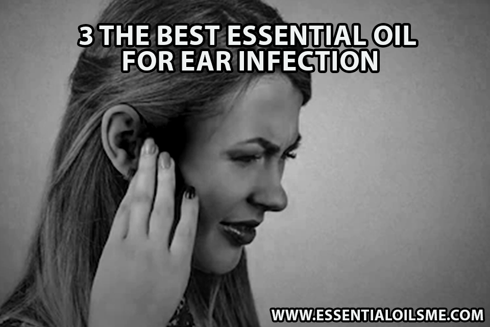 best essential oil for ear infection