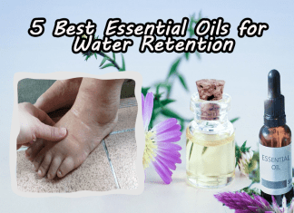 Essential Oils for Water Retention