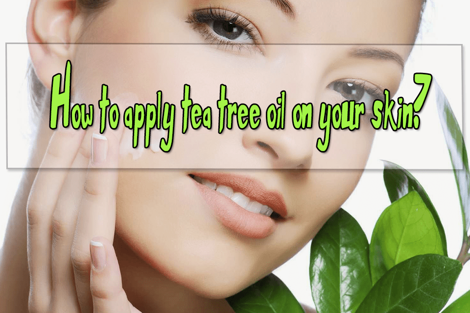 how to apply tea tree oil
