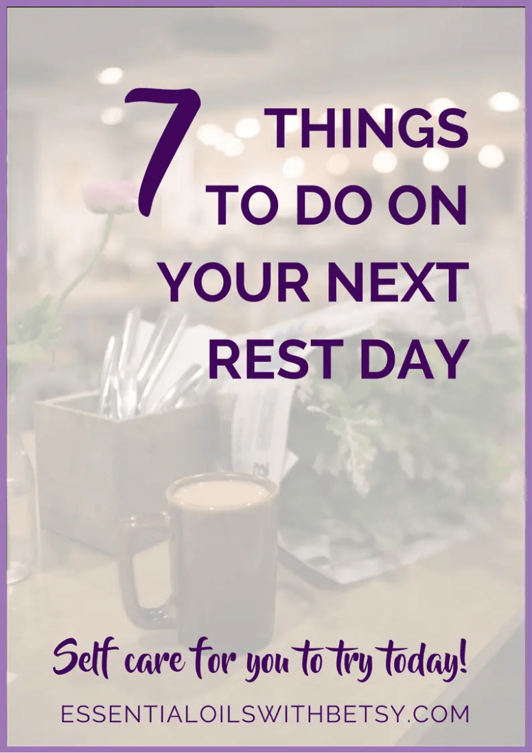 Life gets so rushed and just crazy,  doesn't it?  It's healthy to just step away from it all for time to rest and practice self care.  Have you ever taken a rest day?  Click to read 7 things to do on your next rest day! Learning to take care of me! #selfcare #restday #timeformyself #lavenderbutterflies #essentialoilswithbetsy