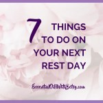 """7 Things To Do On Your Next Rest Day Life gets so rushed and just crazy, doesn't it? It'shealthy to just step away from it all for time to rest and practice self care. Have you ever taken a rest day? What might that look like for you? Let's explore! What Is A Rest Day? First of all, you may be wondering, """"What is a rest day?"""". That's actually a great question. A rest day is a day set aside for self care. Why Practice Self Care?"""
