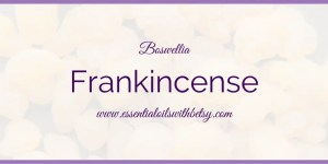 doTERRA Frankincense Essential Oil Usage Guide