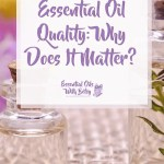 Essential Oil Quality Why Does It Matter