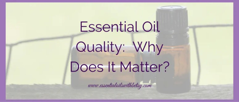 Essential oil quality is actually a really big deal. And it should be. I can't stress this point enough.