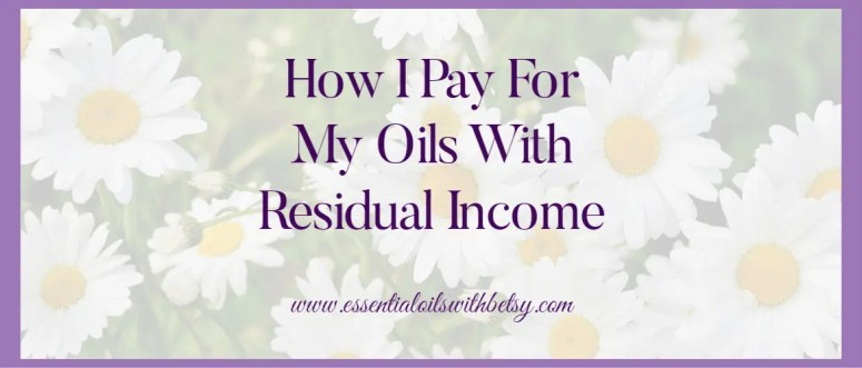 How I Pay For Essential Oils With Residual Income Essentially (pun intended!), it's quite simple. I have gotten people going under me, by sharing positive oil experiences and a valuable product. Guess what? THEY pay for my oils every month, not me. ;-) Multi-level marketing can get a bad rap, but for an experience based product, it's actually just smart marketing! I always have my oils with me anyways. And I share experiences through my daily life. For far away contacts, I mail out samples. After trying the oils, they want to get a membership with me, thus adding to the balance of my monthly residual income. It's not hard. It's not rocket science. And yes, you can do this, too!