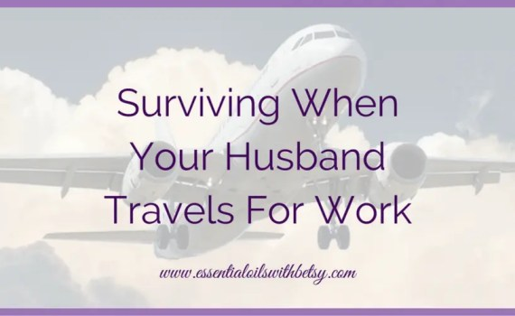 How to survive at home with children when your husband travels for work. Ultimate survival guide with creative ideas to help every mother!