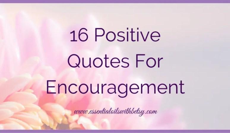 16 Positive Quotes For Encouragement