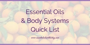 Essential Oils Body Systems Quick List