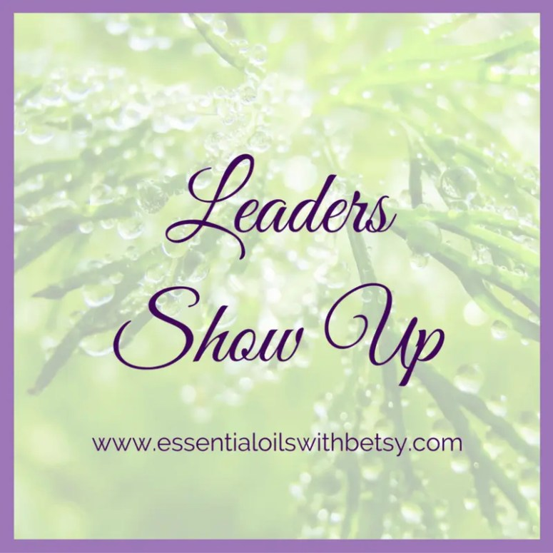 Leaders show up.