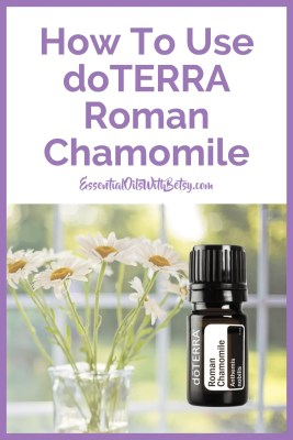 How to use doTERRA Roman Chamomile Essential Oil