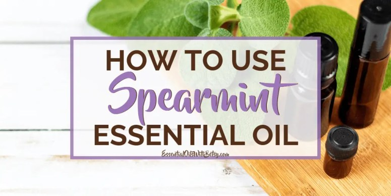 How to use doTERRA Spearmint essential oil