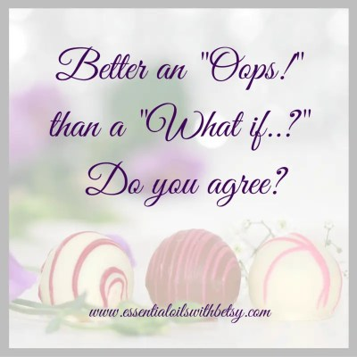 better an oops than a what if do you agree? quotes that are encouraging
