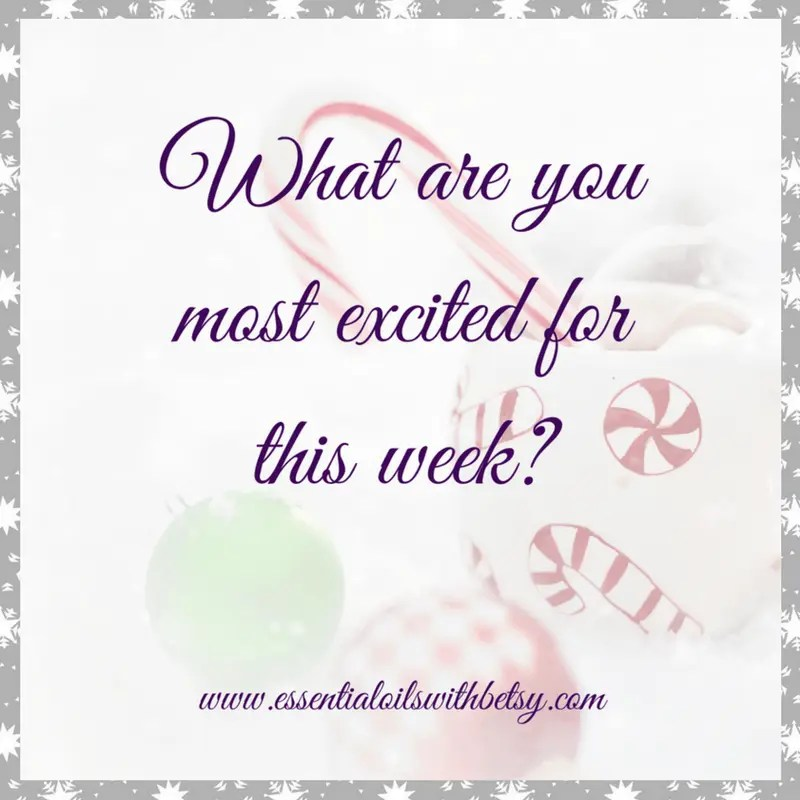 What are you most excited for this week?