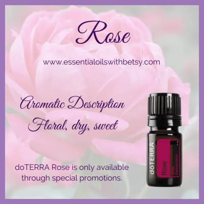 doterra rose essential oil rose oil is only available through special promotions doTERRA Suggested Uses For Rose Essential Oil Combine with Hand and Body Lotion for a moisturizing application or combines well with other moisturizers to help balance moisture levels in the skin Reduces the appearance of skin imperfections Promotes an even skin tone and healthy complexion Emotionally uplifting Promotes feelings of relaxation Rose essential oil is a rare oil that produces a soft, pleasant aroma and holds properties that help promote smooth skin. Diffuse doTERRA Rose oil first thing in the morning for a great start to your day! Bulgarian Rose essential oil is known for its ability to promote smooth, glowing skin TIP: A little bit of rose oil goes a long way. Use only a small amount of this rare oil for diffusion and dilute with a carrier oil to stretch it further for topical use! doTERRA Rose essential oil may be used aromatically, topically, or internally.