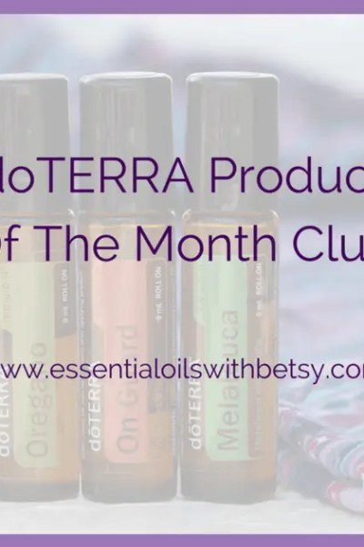 doTERRA Product Of The Month Club