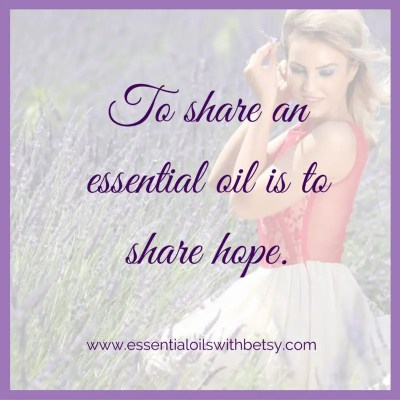 To share an essential oil is to share hope.