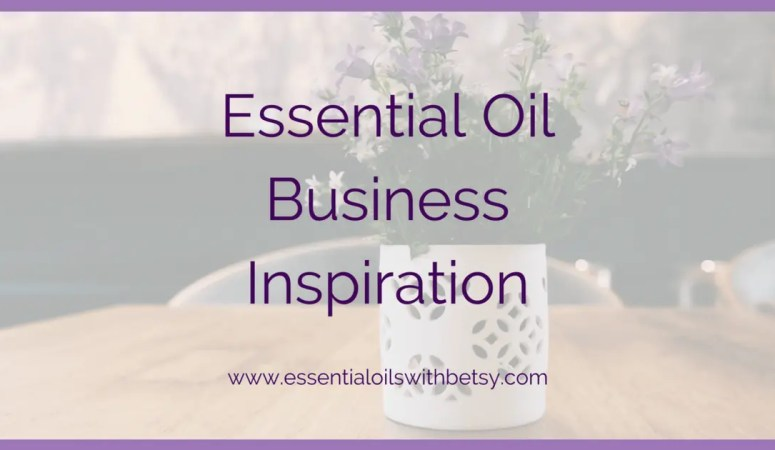 Essential Oil Business Inspiration