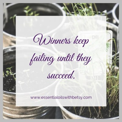 Winners keep failing until they succeed.