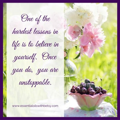 One of the hardest lesson to believe in yourself once you do you are unstoppable Inspiring Quotes: One of the hardest lesson to believe in yourself once you do you are unstoppable