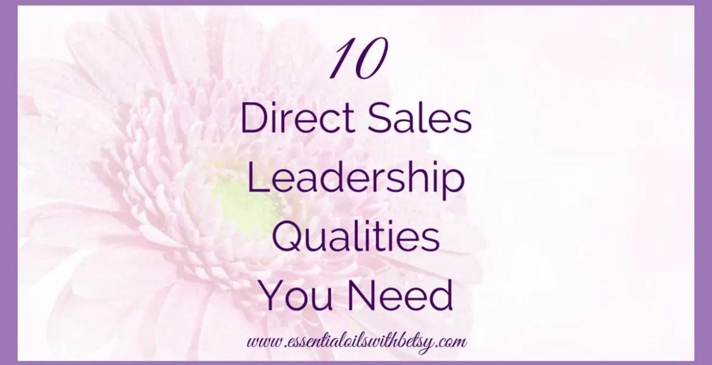 10 Leadership Qualities Needed In Direct Sales