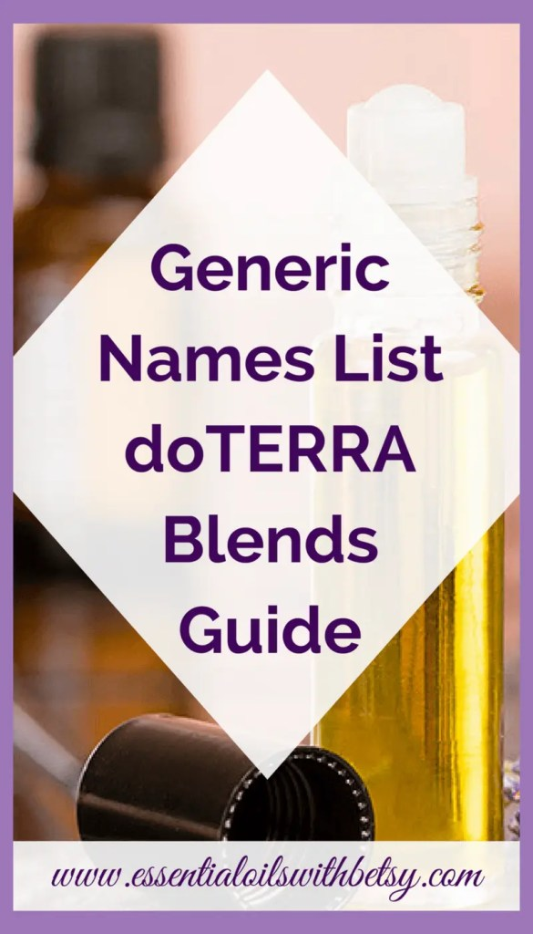 Generic Names List doTERRA Blends Guide Have you ever wished for an A-Z guide listing doTERRA blends vs generic names? Wish no longer! Today I'm bringing you a generic names list doTERRA blends A-Z guide! Enjoy! What Are doTERRA Trademarked Names For Oils? doTERRA trademarks are like any other trademarked name. doTERRA has purchased the trademark name for our proprietary essential oil blends. You won't find the same exact blends anywhere else.
