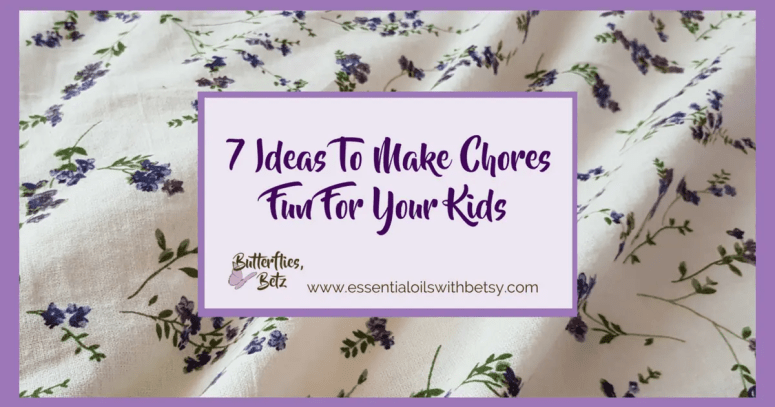 7 Ideas To Make Chores Fun For Your Kids