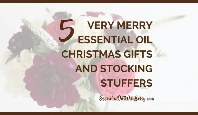 5 Very Merry Essential Oil Christmas Gifts and Stocking Stuffers