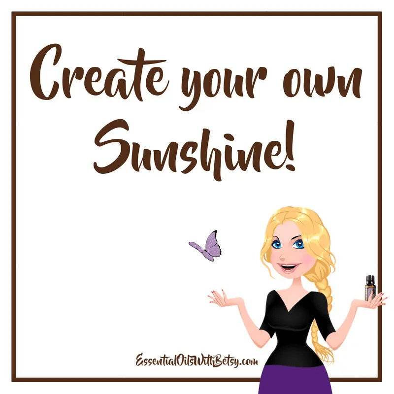 Create your own sunshine.