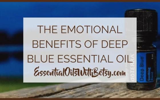 Deep Blue emotional benefits | emotional benefits of doTERRA Deep Blue