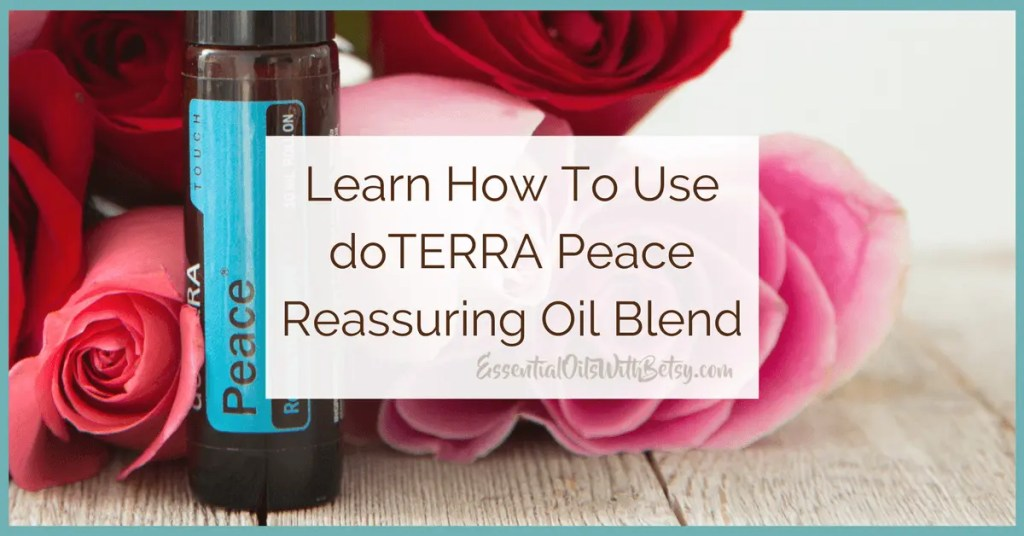 doTERRA Peace (Reassuring Oil Blend)