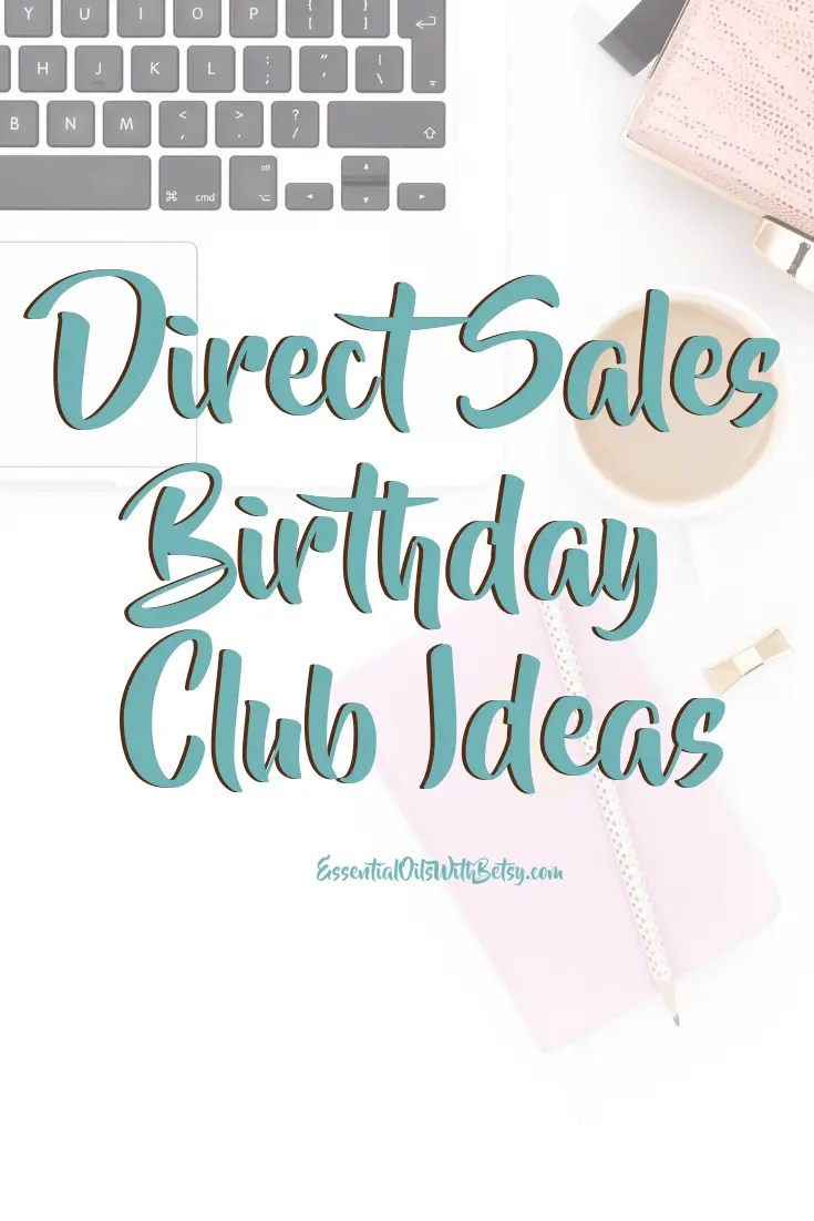 Do you have a birthday club for your best customers?  Ideas of what to send your direct sales VIP customers or contacts on their birthday?