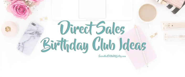 Direct Sales Birthday Club Ideas