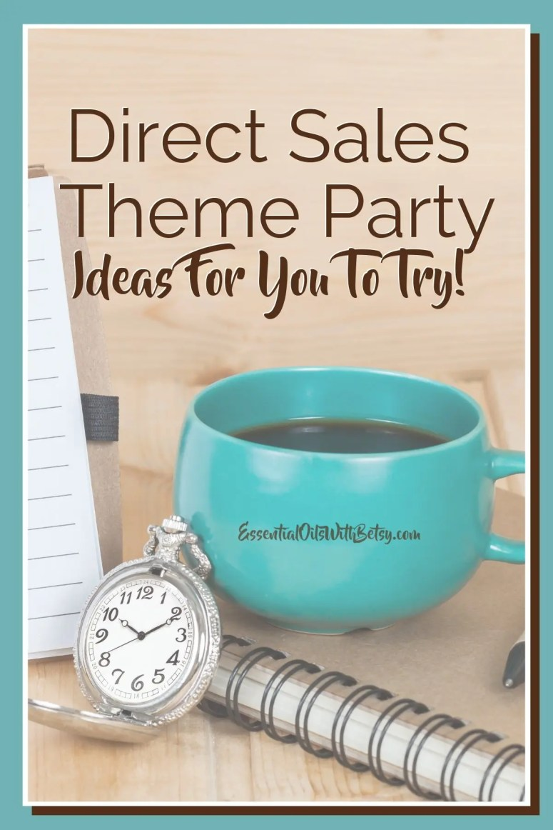 Direct Sales Theme Party Ideas For You To Try!  Online theme parties provide your hostess a great way to share your product - without the fuss!  In this post,  you get many direct sales theme party ideas. #directsales #doterra #empowersocial