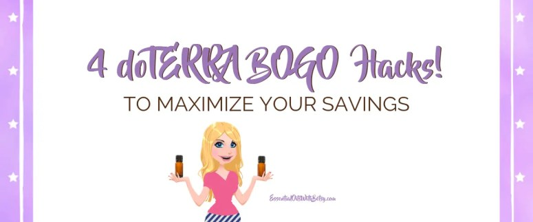 4 HACKS TO MAXIMIZE YOUR DOTERRA BOGO SAVINGS