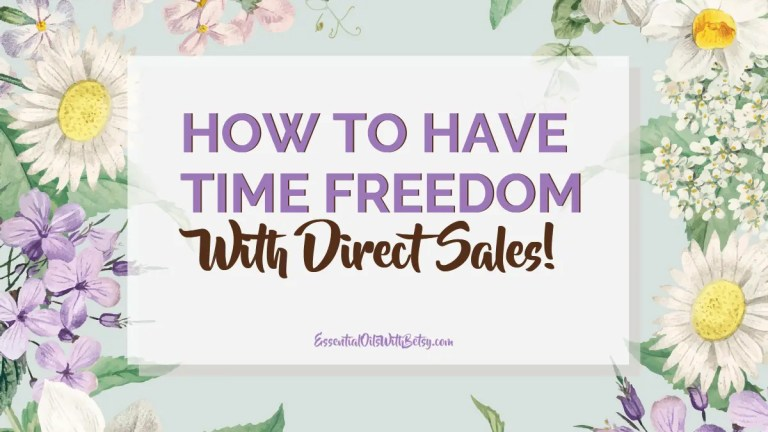 How to Have time freedom with direct sales.
