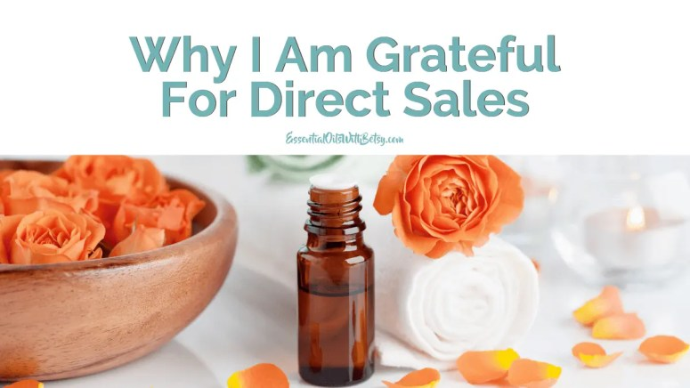 Why I Am Grateful For Direct Sales and doTERRA essential oils