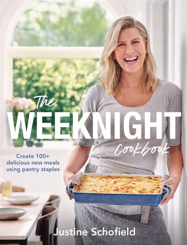 The Weeknight Cookbook by Justine Schofield, Published by Plum