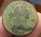 1798 US large cent (One of the nicest condition coins for its age I've ever found.)