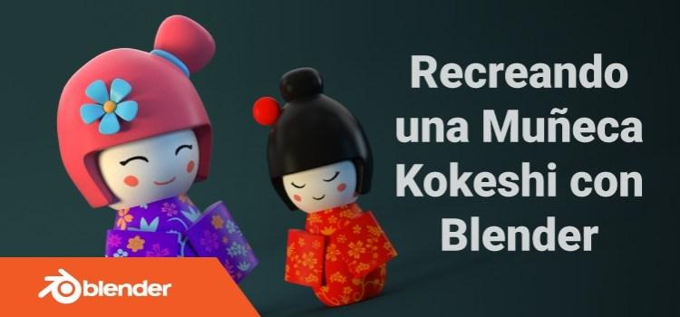 Tutorial de Blender: Recreando una Kokeshi doll