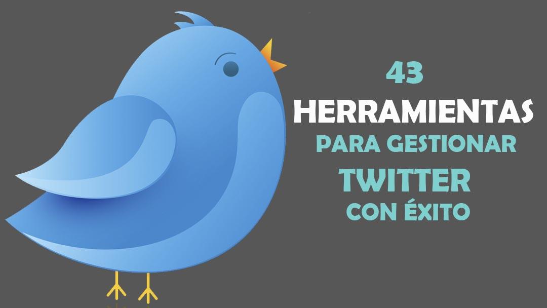 43 herramientas para gestionar Twitter con éxito