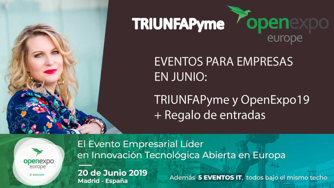Eventos de junio para empresas: TRIUNFAPyme y OpenExpo19