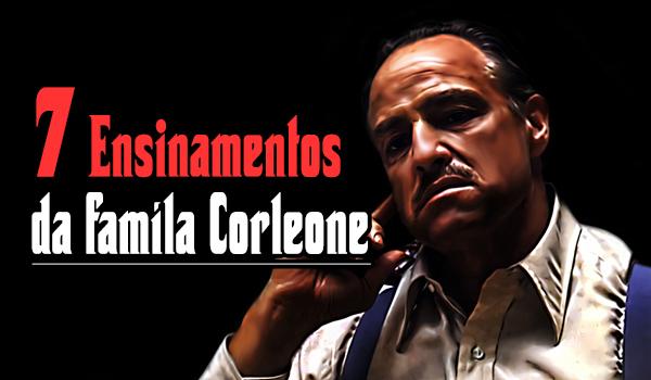 7 ensinamentos da familia corleone mafia