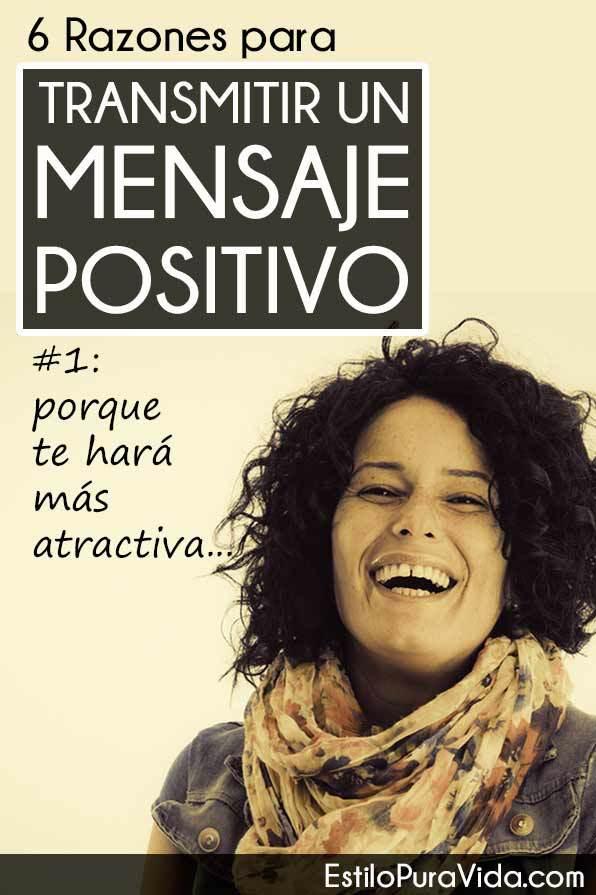 Transmite un Mensaje Positivo: 6 Razones para Hacerlo