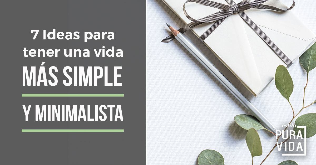 7 Ideas Para una Vida Más Simple y Minimalista