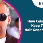 How Celebrities Keep Their Hair General Look?