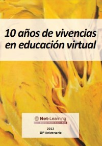 10 años de vivencias en educación virtual - Net-Learning
