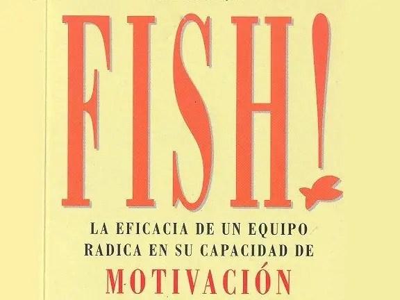 Libro FISH! La Eficacia de Equipo Radica en su Capacidad de Motivación