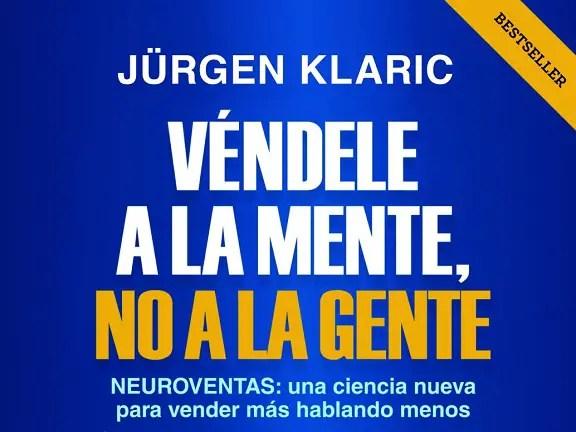 Libro 'Véndele a la mente, no a la gente' de Jürgen Klaric